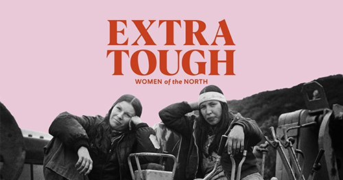 "Black and white photo of two women looking at the camera with the works ""extra tough"" above them."